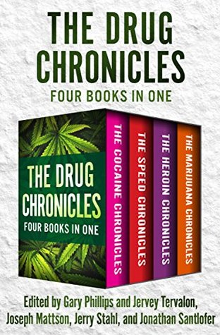 The Drug Chronicles: Four Books in One