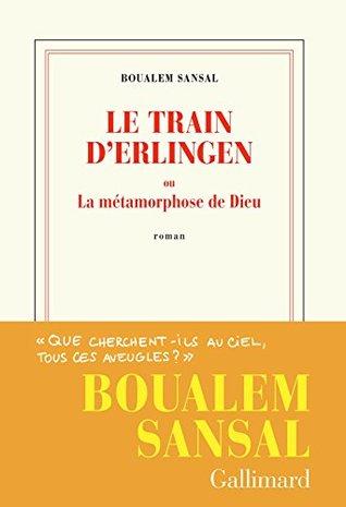Le Train d'Erlingen ou La Métamorphose de Dieu