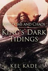 Kingdoms And Chaos (King's Dark Tidings, #4) Book Pdf