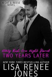 Dirty Rich One Night Stand: Two Years Later (Dirty Rich, #7) Pdf Book