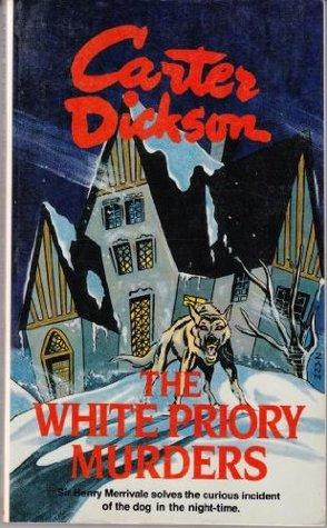 The White Priory Murders (Sir Henry Merrivale, #2)