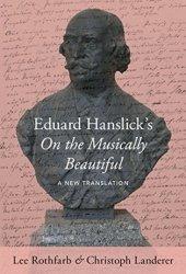 Eduard Hanslick's On the Musically Beautiful: A New Translation Pdf Book