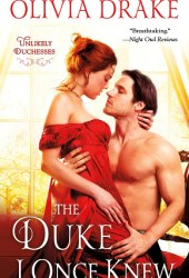 The Duke I Once Knew (Unlikely Duchesses, #1) Pdf Book