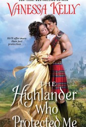 The Highlander Who Protected Me (Clan Kendrick #1) Pdf Book