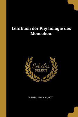 Lehrbuch Der Physiologie Des Menschen.