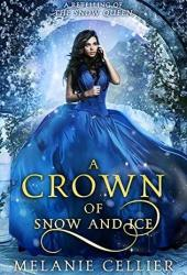 A Crown of Snow and Ice: A Retelling of The Snow Queen (Beyond the Four Kingdoms #3) Pdf Book