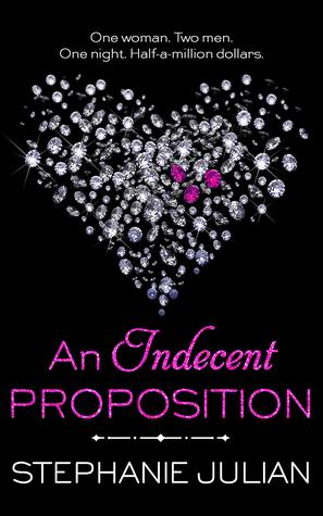 An Indecent Proposition (Indecent Proposition, #1-5; Indecent, #1)