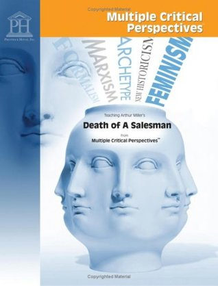 Death of a Salesman - Mutiple Critical Perspectives