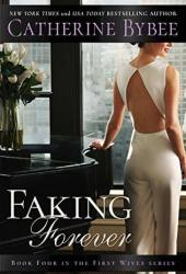 Faking Forever (First Wives, #4) Book Pdf