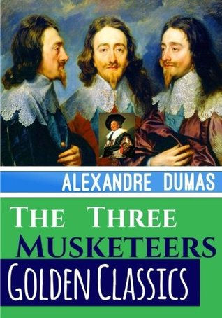 The Three Musketeers (Golden Classics) (Volume 39)