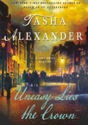 Uneasy Lies the Crown (Lady Emily #13) Pdf Book