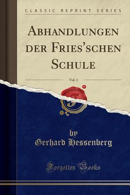 Abhandlungen Der Fries'schen Schule, Vol. 1