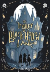 The Mystery of Black Hollow Lane (Black Hollow Lane, #1) Pdf Book
