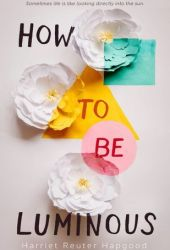 How to Be Luminous Pdf Book
