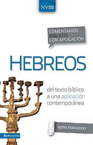Comentario Biblico Con Aplicacion NVI Hebreos: del Texto Biblico a Una Aplicacion Contemporanea