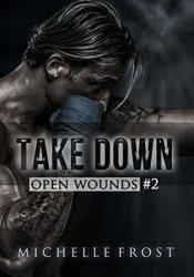 Take Down (Open Wounds #2) Pdf Book