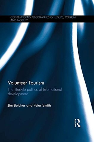 Volunteer Tourism: The lifestyle politics of international development