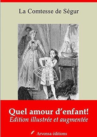 Quel amour d'enfant ! - Nouvelle édition illustrée et augmentée
