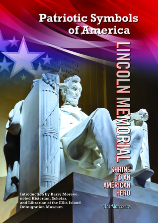 Lincoln Memorial: Shrine to an American Hero