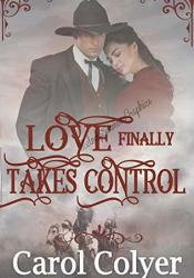 Love Finally Takes Control: A Historical Western Romance Book Pdf Book