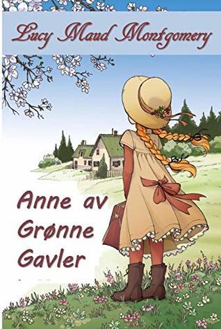 Anne av Grønne Gavler: Anne of Green Gables, Norwegian edition