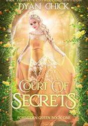 Court of Secrets: A Why Choose Fantasy Romance, Book 1 (Forbidden Queen) Pdf Book