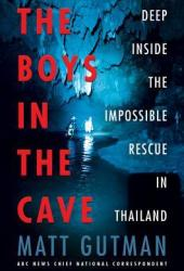 The Boys in the Cave: Deep Inside the Impossible Rescue in Thailand Pdf Book