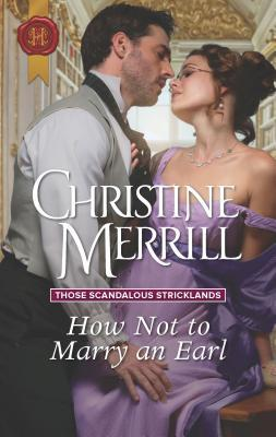 How Not to Marry an Earl (Those Scandalous Stricklands, #2)