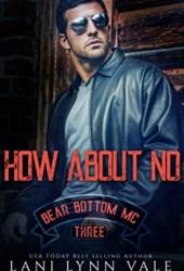 How About No (Bear Bottom Guardians MC, #3) Book Pdf