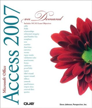 Microsoft Office Access 2007 On Demand
