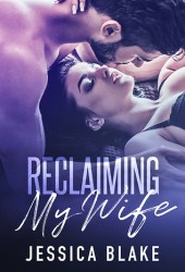 Reclaiming My Wife Pdf Book