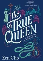 The True Queen (Sorcerer Royal, #2) Pdf Book