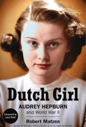 Dutch Girl: Audrey Hepburn and World War II Pdf Book