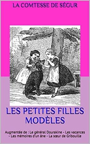 LES PETITES FILLES MODÈLES (illustation d'origine): Augmentée de : Le général Dourakine - Les vacances - Les mémoires d'un âne - La sœur de Gribouille
