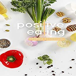 #BookReview: Positive Eating by Radhika Toshniwal