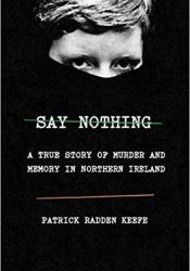 Say Nothing: A True Story of Murder and Memory in Northern Ireland Pdf Book