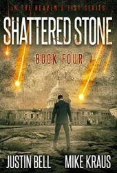 Shattered Stone: Book 4 in the Thrilling Post-Apocalyptic Survival Series: (Heaven's Fist - Book 4) Pdf Book
