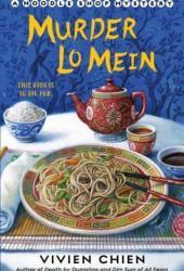 Murder Lo Mein (A Noodle Shop Mystery, #3) Pdf Book
