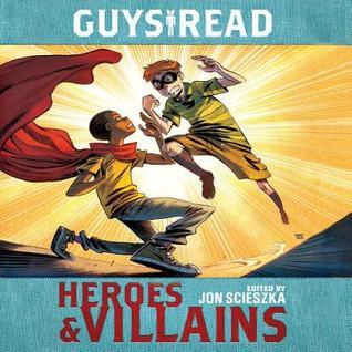 Guys Read: Heroes & Villains