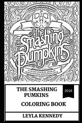 The Smashing Pumpkins Coloring Book: Talented Billy Corgan and Alternative Rock Pioneers, Hard Rock Punks and Grunge Style Inspired Adult Coloring Book