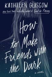 How to Make Friends with the Dark Pdf Book
