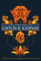 The Very Best of Caitlín R. Kiernan Pdf Book