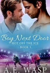 Boy Next Door (Hot Off the Ice, #5) Pdf Book