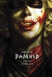 Batman: Damned, Book Two (DC Black Label: Batman Damned, #2) Pdf Book