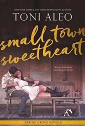 small-town sweetheart (the spring grove, #2) Pdf Book
