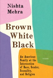 Brown White Black: An American Family at the Intersection of Race, Gender, Sexuality, and Religion Pdf Book