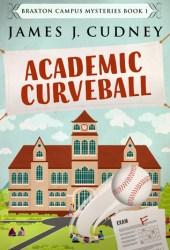 Academic Curveball (Braxton Campus Mysteries #1) Book Pdf