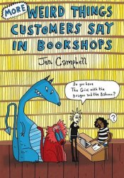 More Weird Things Customers Say in Bookshops Pdf Book