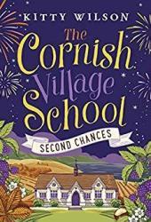 Second Chances (The Cornish Village School #2) Pdf Book