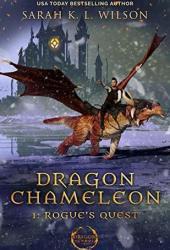 Rogue's Quest (Dragon Chameleon #1) Pdf Book